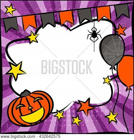 Pop Art Frame With Comic Pumpkin, Stars And Balloons. Bright Template With Hanging Spider, Flags And