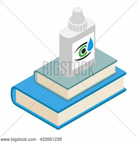 Eye Care Icon Isometric Vector. Bottle With Eye Drop And Two Blue Book Icon. Eyehealth, Ophthalmolog