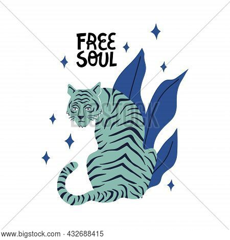Tiger Sitting In Tropical Leaves. Free Soul Lettering. Hand Drawn Vector Illustration