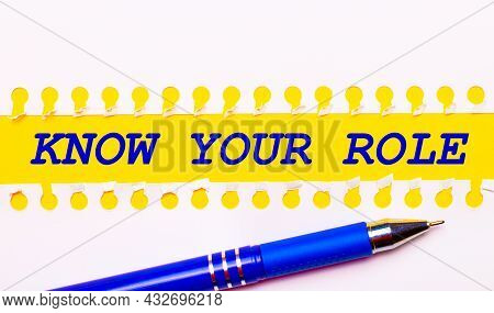Blue Pen And White Torn Paper Stripes On A Bright Yellow Background With The Text Know Your Role
