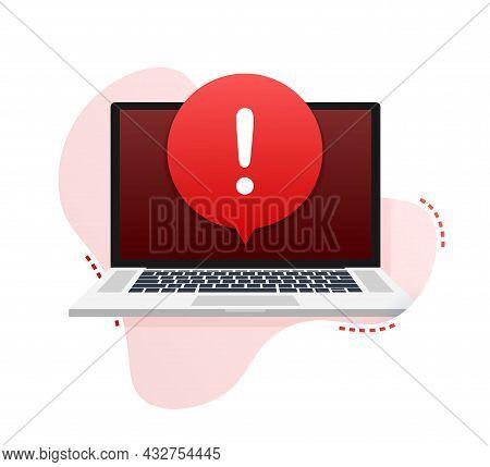 Alert Message Laptop Notification. Danger Error Alerts, Laptop Virus Problem Or Insecure Messaging S