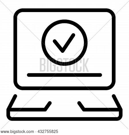 Checked Laptop Icon Outline Vector. Online Check. Notebook Complete