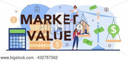 Market Value Typographic Header. Real Estate Industry. Realtor Assistance