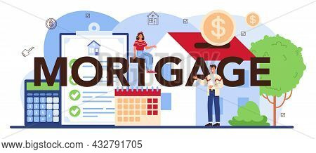 Mortgage Typographic Header. Real Estate Industry Or Realtor Assistance
