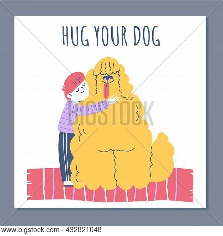 Love And Care For Pets Card With Child Hugging Dog Flat Vector Illustration.