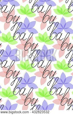 Floral, Hand Lettering Nursery Seamless Pattern. Baby Word In Black Stroke Line, Lotto Flowers Of Te