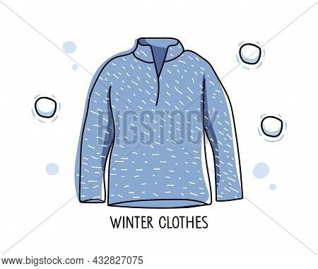 Warm Blue Sweatshirt With Winter Clothes Inscription. Cozy Warm Clothes. Clothing For Sports And Rec