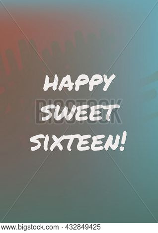 Composition of happy sweet sixteen text in white over patchy blurred blue, red and brown background. sixteenth birthday greetings card template concept digitally generated image.