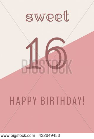 Composition of sweet 16 happy birthday text, over beige and pink diagonally divided background. sixteenth birthday greetings card template concept digitally generated image.