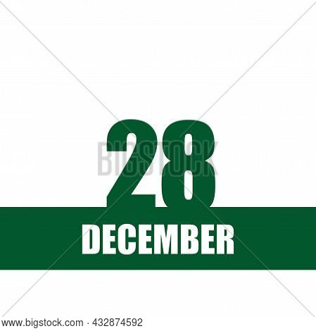 December 28. 28th Day Of Month, Calendar Date.green Numbers And Stripe With White Text On Isolated B