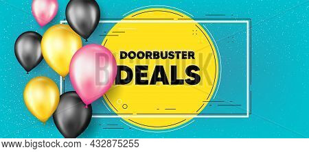 Doorbuster Deals Text. Balloons Frame Promotion Banner. Special Offer Price Sign. Advertising Discou