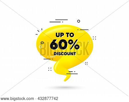 Up To 60 Percent Discount. Yellow 3d Chat Bubble. Sale Offer Price Sign. Special Offer Symbol. Save