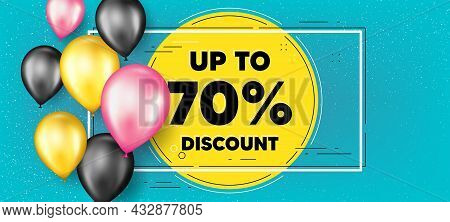 Up To 70 Percent Discount. Balloons Frame Promotion Banner. Sale Offer Price Sign. Special Offer Sym