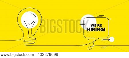 We Are Hiring Text. Continuous Line Idea Chat Bubble Banner. Recruitment Agency Sign. Hire Employees