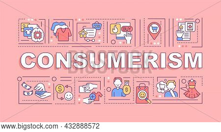 Consumerism Word Concepts Banner. Excessive Purchasing. Spending Money. Infographics With Linear Ico