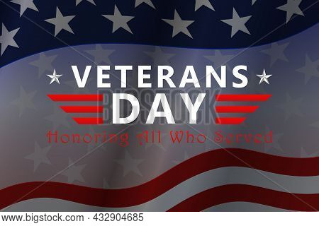Veterans Day Background With Usa National Flag And Inscription Veterans Day Honoring All Who Served.