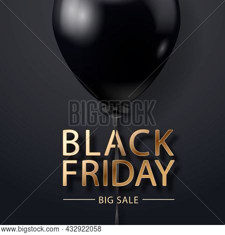 Black Friday Sale Poster With Realistic Balloon On Black Background. Black Friday Sale Label. Design