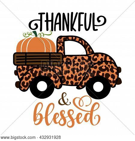 Thankful And Blessed - Happy Harvest Fall Festival Design For Markets, Farmhouse, Flyer, Card, Invit