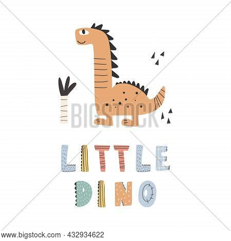 Cute Dinosaur With Slogan Graphic - Little Dino, Funny Dino Cartoons. Vector Funny Lettering Quote W