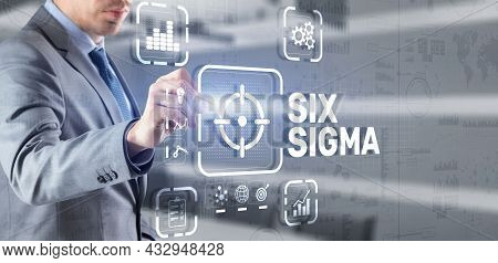 Six Sigma. Management Concept Aimed At Improving The Quality Of Work Of An Organization Or A Separat