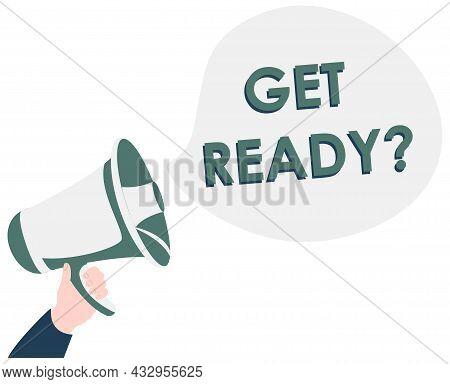 Get Ready. Loudspeaker Alert Message. Special Offer Sign. Advertising Discounts Symbol. Yellow Backg