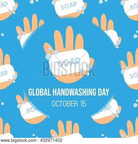 Global Handwashing Day Vector Greeting Card, Illustration With Cute Cartoon Style Clean Hands Holdin