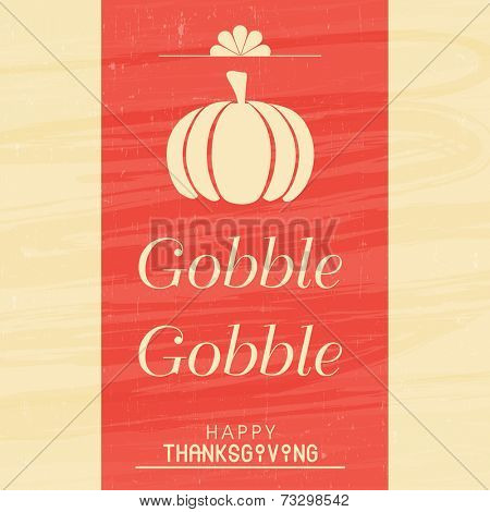 Beautiful poster, banner or greeting card design on occasion of Thanksgiving Day with pumpkin and text gobble gobble.