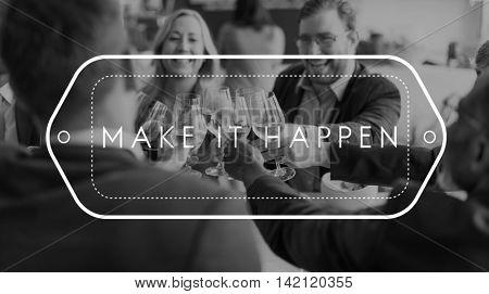 Make It Happen Change Ideas Proactive Progress Concept