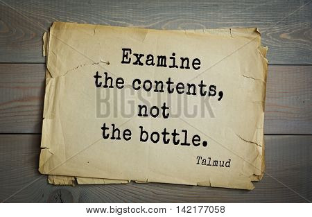 TOP 70 Talmud quote.Examine the contents, not the bottle.