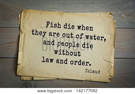 TOP 70 Talmud quote.Fish die when they are out of water, and people die without law and order.