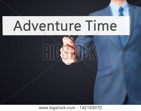 Adventure Time - Businessman Hand Holding Sign