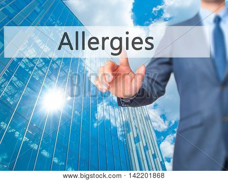 Allergies -  Businessman Press On Digital Screen.