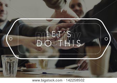 Let Do This Launch Motivate Success Build Start Concept