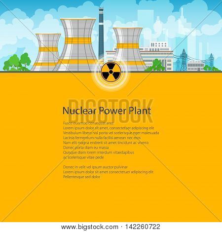 Nuclear Power Plant on the Background of the City, Thermal Power Station, Nuclear Reactor and Power Lines , Poster Brochure Flyer Design, Text on Yellow Background ,Radiation Sign,Vector Illustration
