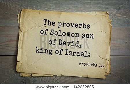 TOP-700 Bible verses from Proverbs. The proverbs of Solomon son of David, king of Israel:
