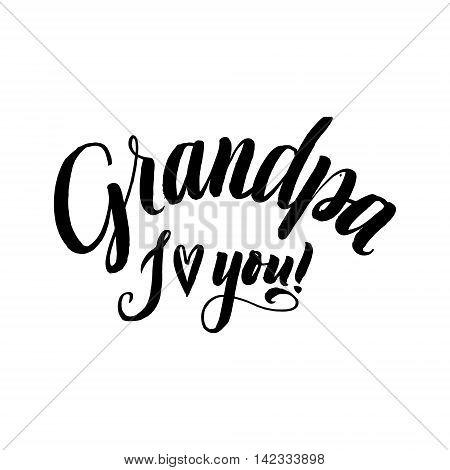 Grandpa I Love You Happy Grandparents Day Calligraphy on White Background.