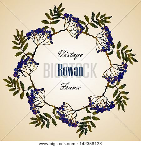 Frame - wreath. Rowan berries and leaves. Vector vintage frame on a tender background. Round frame of red fall park berries - rowan.