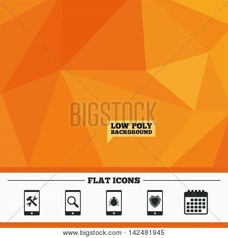 Triangular low poly orange background. Smartphone icons. Shield protection, repair, software bug signs. Search in phone. Hammer with wrench service symbol. Calendar flat icon. Vector