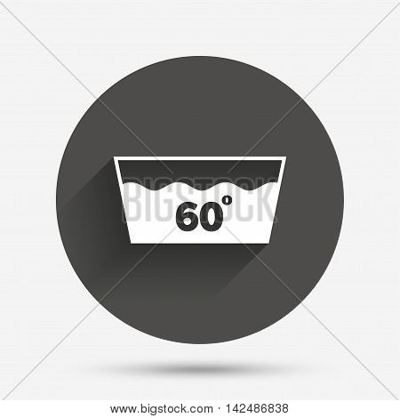 Wash icon. Machine washable at 60 degrees symbol. Circle flat button with shadow. Vector