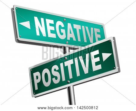 positive thinking or think negative positivity or negativity optimistic or pessimistic look at sunny side of life attitude road sign arrow 3D illustration