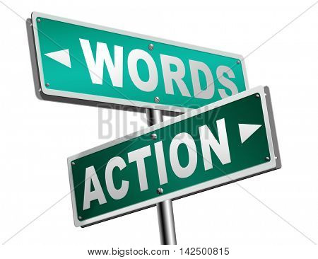 action words the time to act is now or never mister big mouth last stop showing off 3D illustration