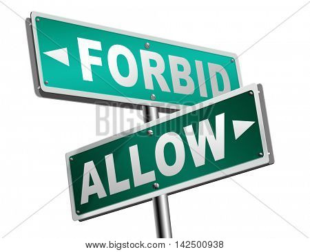 allow or forbid asking permission according to regulations granted or declined follow house rules sign 3D illustration