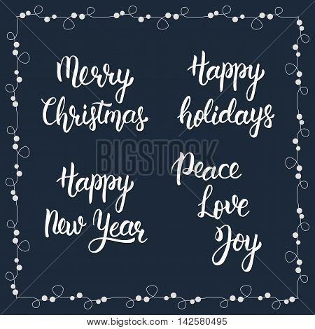 Christmas calligraphy phrases. Merry christmas. Happy new year. Happy holidays. Peace Love Joy. Handwritten modern brush lettering. Trendy hand lettering quote fashion graphics art print for posters and greeting cards design. Calligraphic isolated quote i