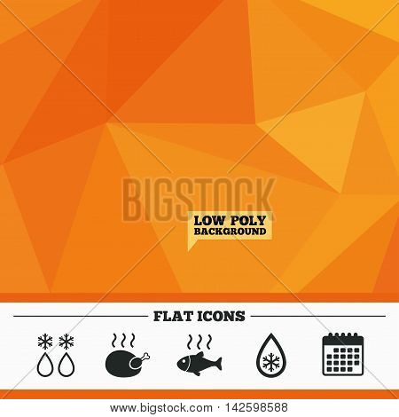 Triangular low poly orange background. Defrosting drop and snowflake icons. Hot fish and chicken signs. From ice to water symbol. Calendar flat icon. Vector