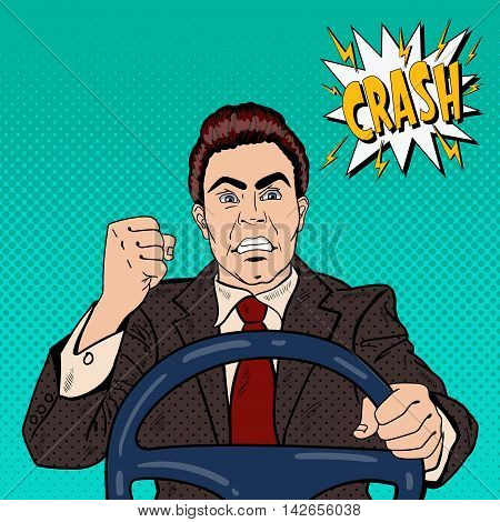 Angry Driver Man Showing his Fist Road Rage. Pop Art Vector illustration