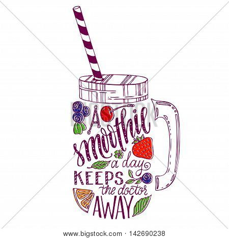 Hand drawn illustration of smoothie in mason jar silhouette on a white background. Typography poster with creative slogan - proverb. A smoothie a day keeps the doctor away.