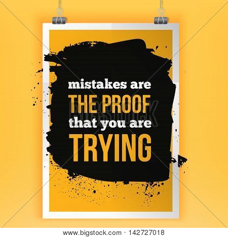 Motivational Quote Mistakes are the proof that you are trying. Work quote poster on colorful background. Inspiration motivational Life quote