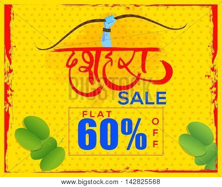 Dussehra Sale with Flat 60% Off, Creative Poster, Banner or Flyer design with illustration of Lord Rama's Hand and Sona Patta (Golden Leaves) on yellow background.