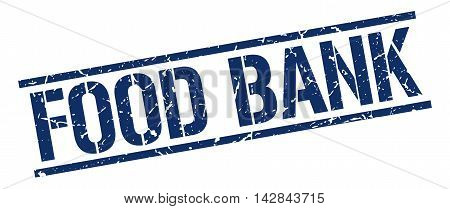 food bank stamp. blue grunge square isolated sign