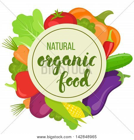 Circle shape template with colorful vegetables for packaging cards posters menu. Handwritten lettering - organic food. Vector stock illustration.
